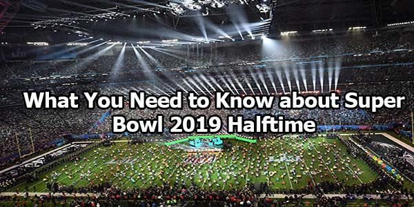 Super Bowl 2019 Halftime